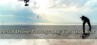 Aerial Drone Photography Tips That Soar