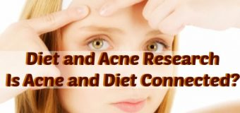 Diet and Acne Research – Is Acne and Diet Connected?