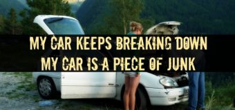 My Car Keeps Breaking Down – My Car is a Piece of Junk
