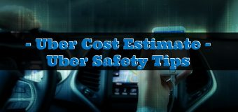 Uber Cost Estimate – Uber Safety Tips