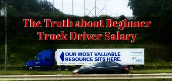 The Truth about Beginner Truck Driver Salary